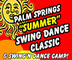 Palm Springs Summer Swing Dance Classic